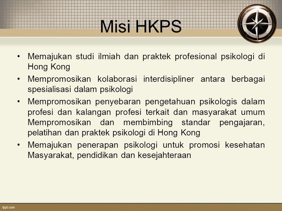Misi HKPS Memajukan studi ilmiah dan praktek profesional psikologi di Hong Kong Mempromosikan kolaborasi interdisipliner antara berbagai spesialisasi