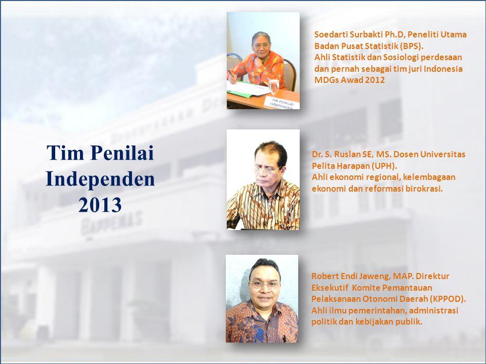 Tim Penilai Independen 2013 Soedarti Surbakti Ph.D, Peneliti Utama Badan Pusat Statistik (BPS).