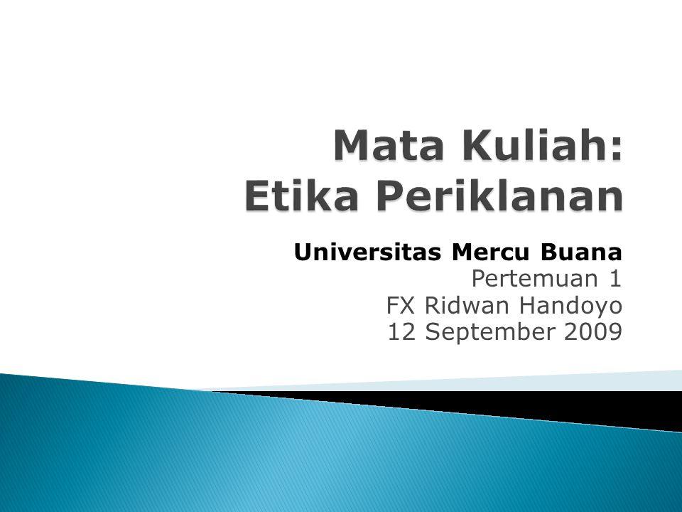 Universitas Mercu Buana Pertemuan 1 FX Ridwan Handoyo 12 September 2009