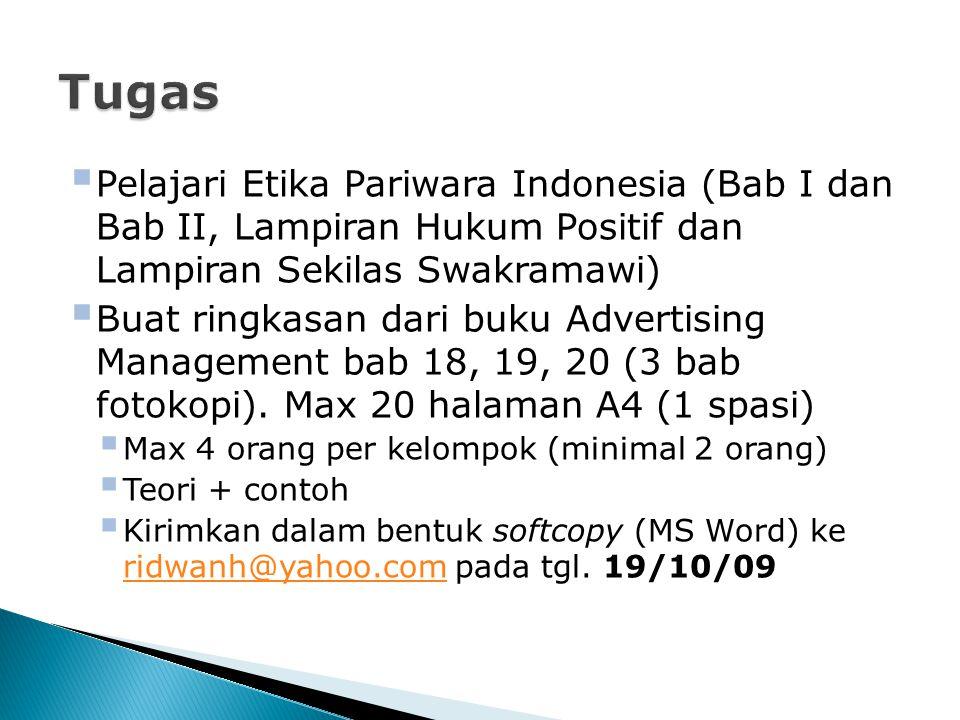  Pelajari Etika Pariwara Indonesia (Bab I dan Bab II, Lampiran Hukum Positif dan Lampiran Sekilas Swakramawi)  Buat ringkasan dari buku Advertising