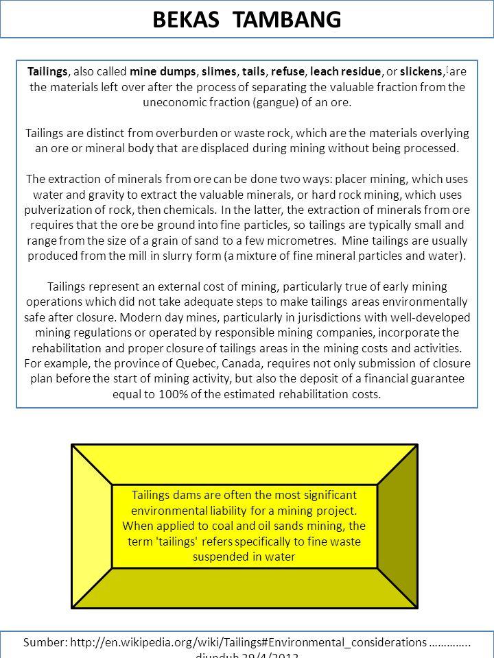 BEKAS TAMBANG Sumber: http://en.wikipedia.org/wiki/Tailings#Environmental_considerations …………..