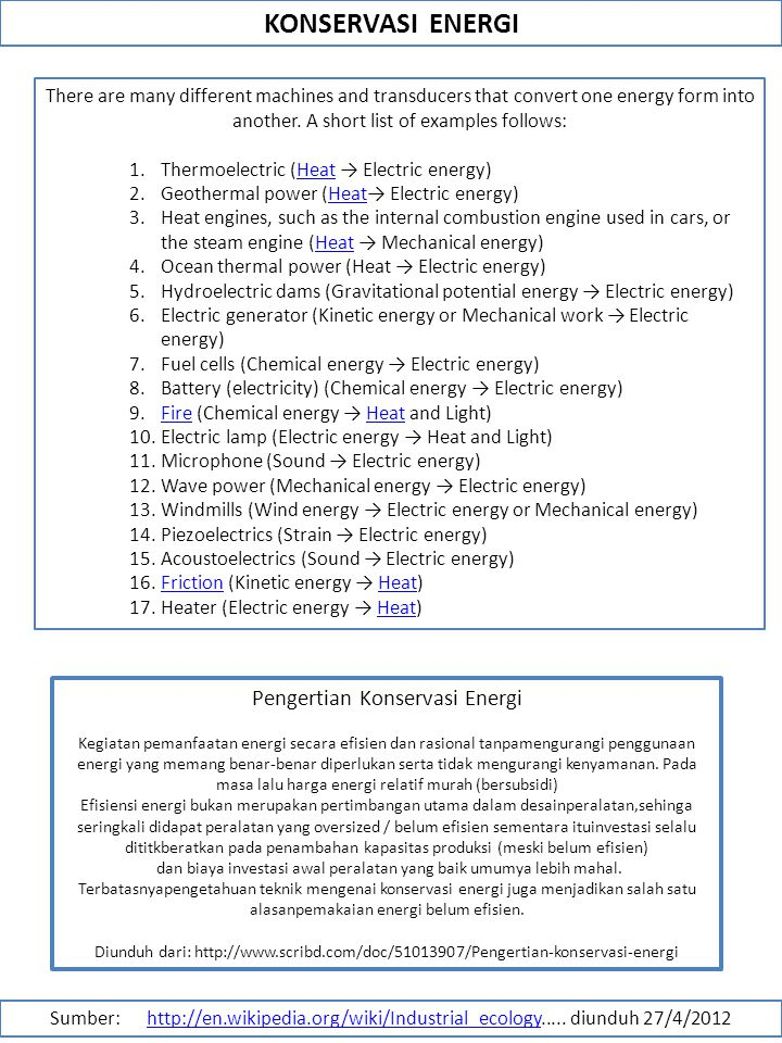 KONSERVASI ENERGI There are many different machines and transducers that convert one energy form into another.