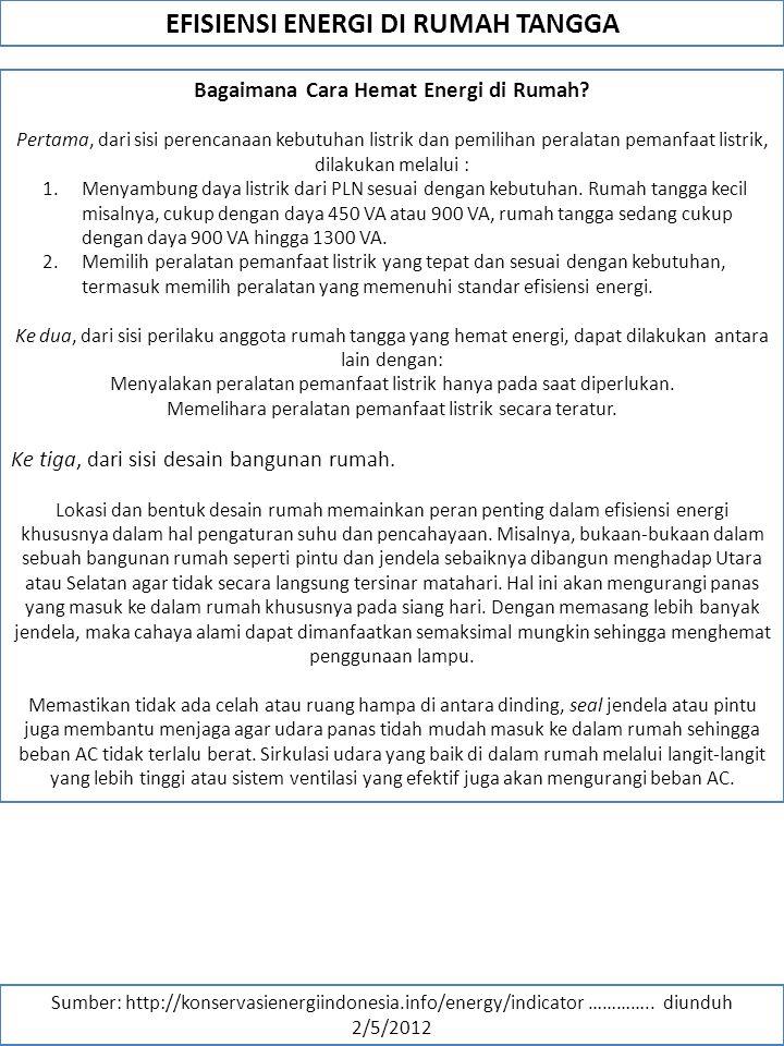 EFISIENSI ENERGI DI RUMAH TANGGA Sumber: http://konservasienergiindonesia.info/energy/indicator …………..
