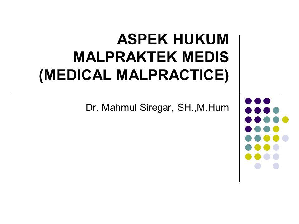 LATAR BELAKANG Malpraktik Medis menjadi pembicaraan :  berubahnya paradigma hubungan dokter – pasien (HDP) dari paradigma tradisional kearah kontemporer,  kemajuan teknologi informasi dan komunikasi,  demoktratisasi dalam kehidupan social, ekonomi dan pendidikan.