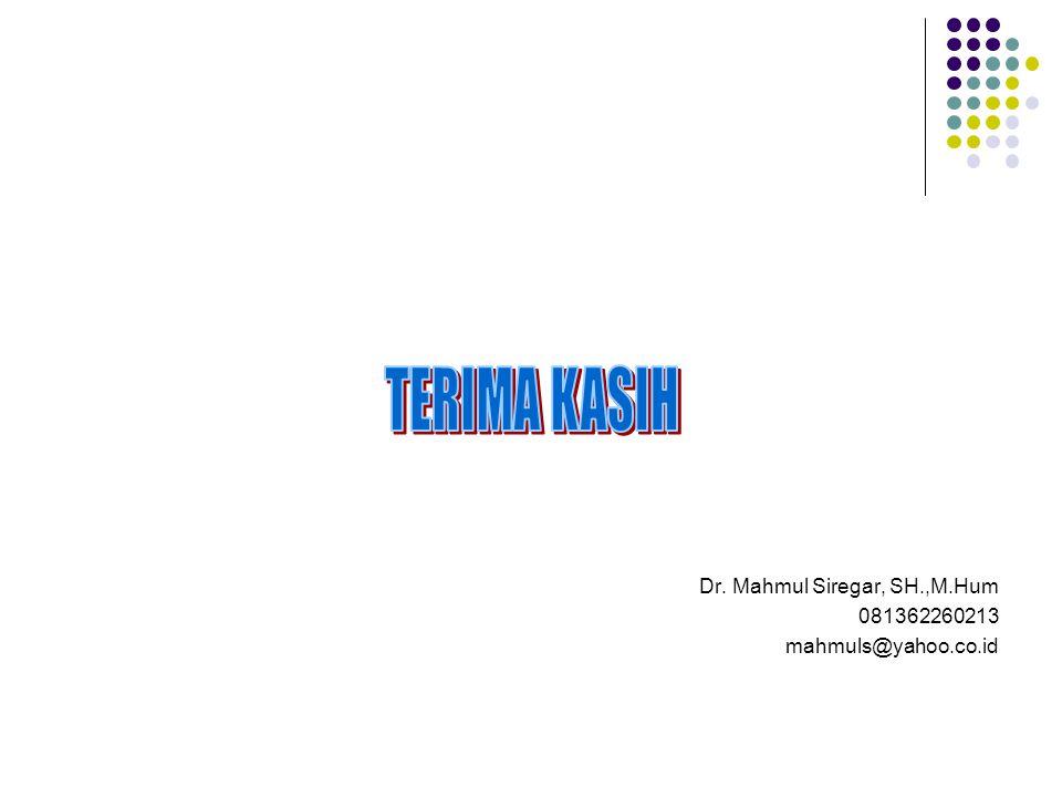 Dr. Mahmul Siregar, SH.,M.Hum 081362260213 mahmuls@yahoo.co.id