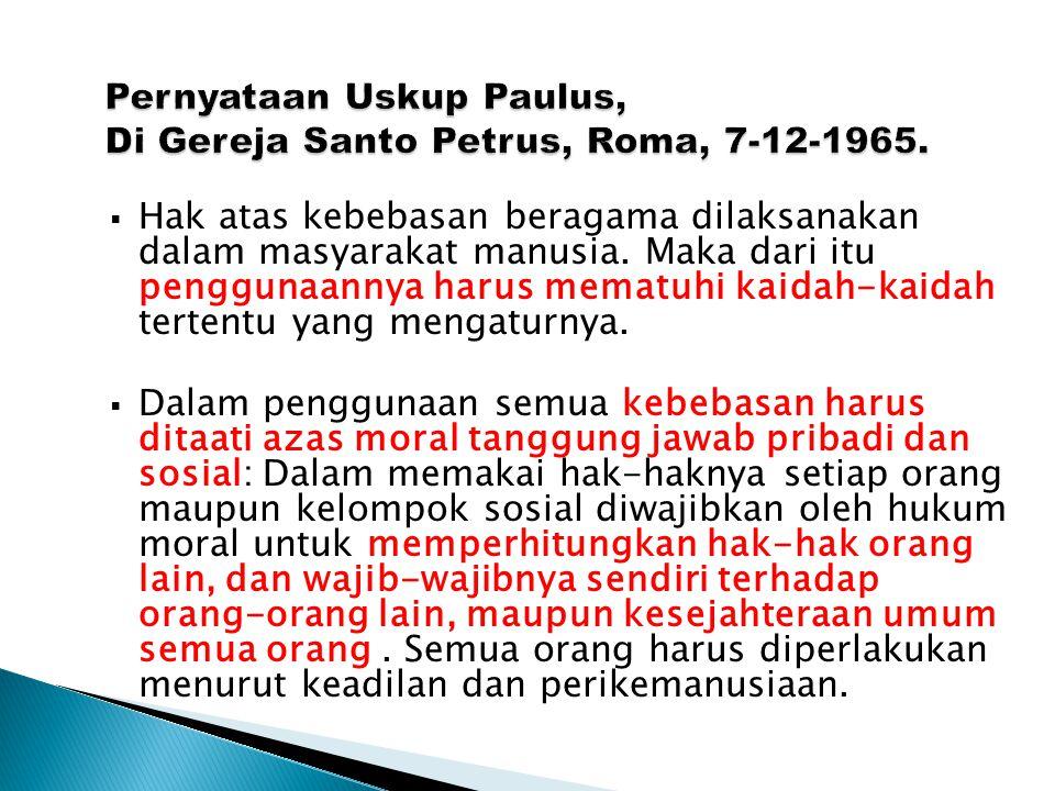  Hak atas kebebasan beragama dilaksanakan dalam masyarakat manusia.