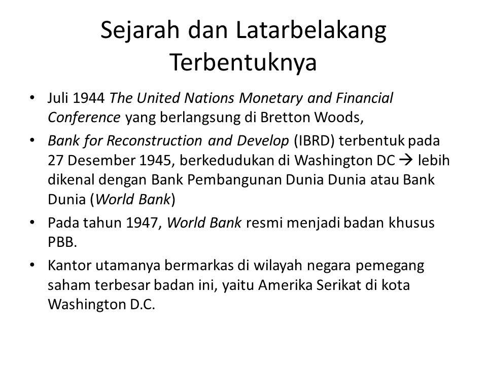 Keanggotaan Hanya negara-negara yang telah menjadi anggota IMF saja yang dapat menjadi anggota Bank Dunia.