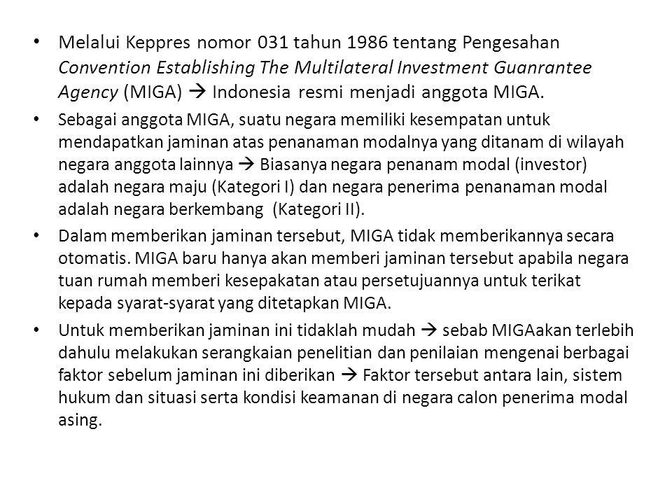 Baru setelah MIGA memberi lampu hijau mengenai kelaikan penanaman modal serta penjaminannya, barulah MIGA mengeluarkan kontrak jaminan penanaman modal dengan negara calon penerima penanaman modal – Dalam tahap inipun, jaminan tersebut tidak otomatis diberikan.
