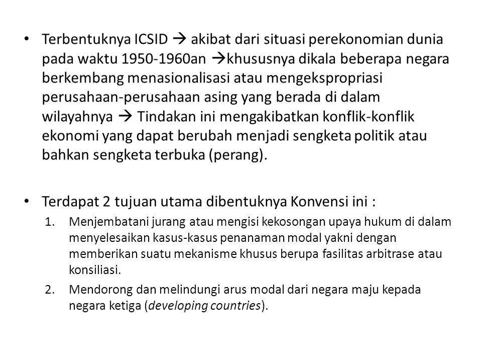 Struktur Organisasi Badan ICSID sendiri tidak melaksanakan persidangan- persidangan arbitrase atau konsiliasi.