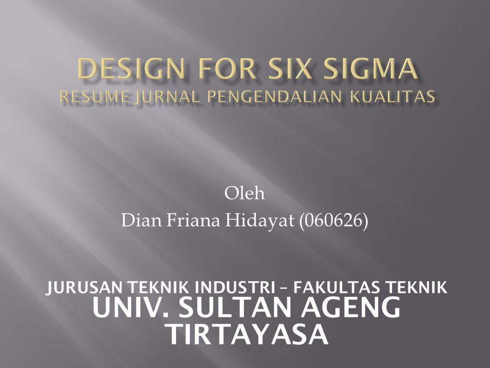 Oleh Dian Friana Hidayat (060626) JURUSAN TEKNIK INDUSTRI – FAKULTAS TEKNIK UNIV.