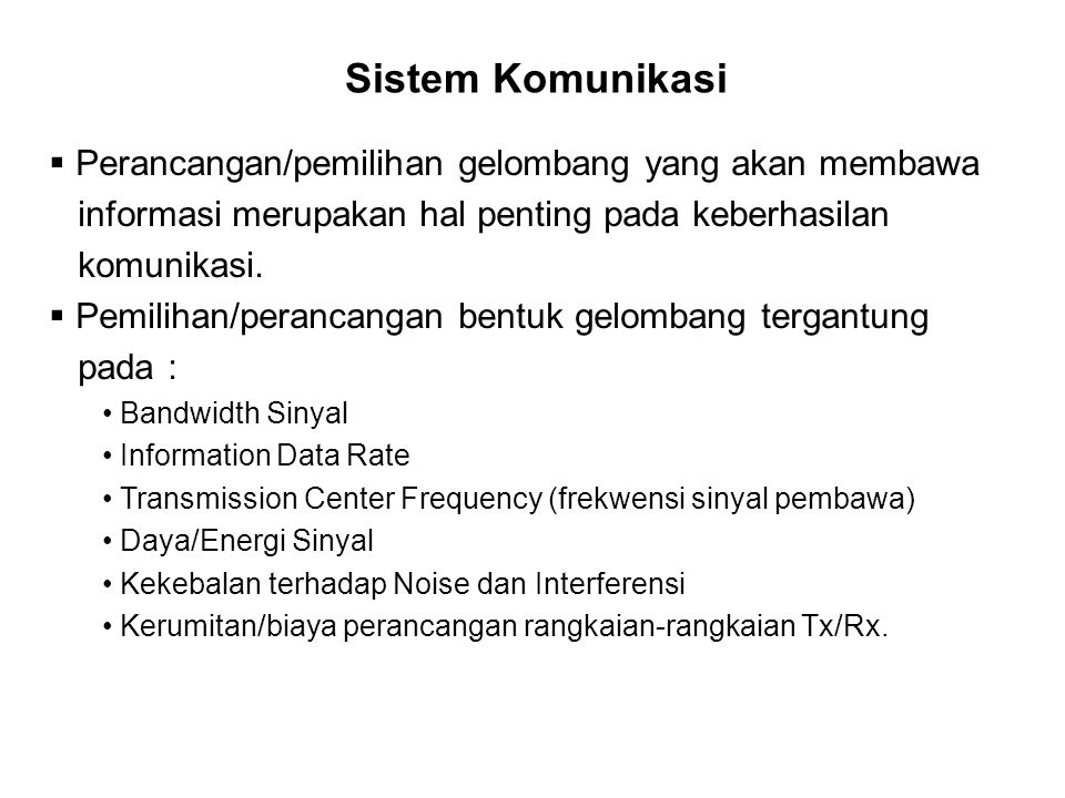 Komponen-komponen Sistem Sinyal musik dimodulasi AM oleh sinyal pembawa = 10 MHz.