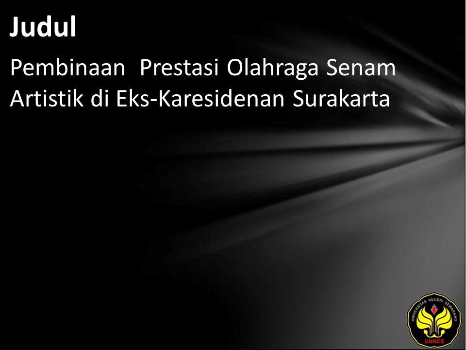 Judul Pembinaan Prestasi Olahraga Senam Artistik di Eks-Karesidenan Surakarta