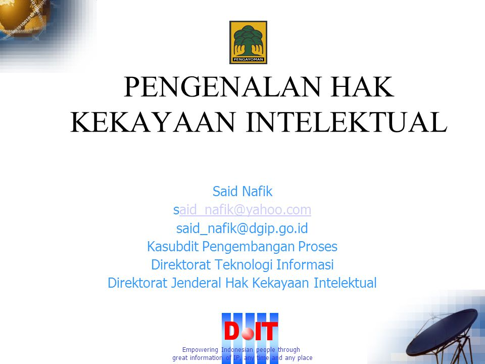 Empowering Indonesian people through great information of IP, any time and any place Mengapa HKI.