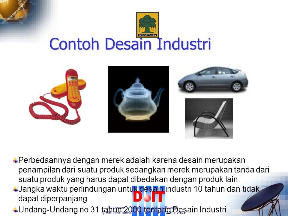 Empowering Indonesian people through great information of IP, any time and any place Contoh Desain Industri Perbedaannya dengan merek adalah karena desain merupakan penampilan dari suatu produk sedangkan merek merupakan tanda dari suatu produk yang harus dapat dibedakan dengan produk lain.