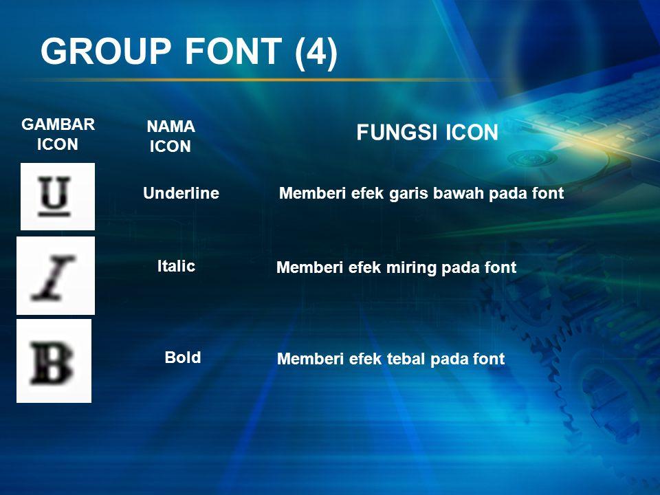 GROUP FONT (3) GAMBAR ICON NAMA ICON FUNGSI ICON Superscript Subscript Strikethrough Membuat tulisan kecil di atas pada font Membuat tulisan kecil di