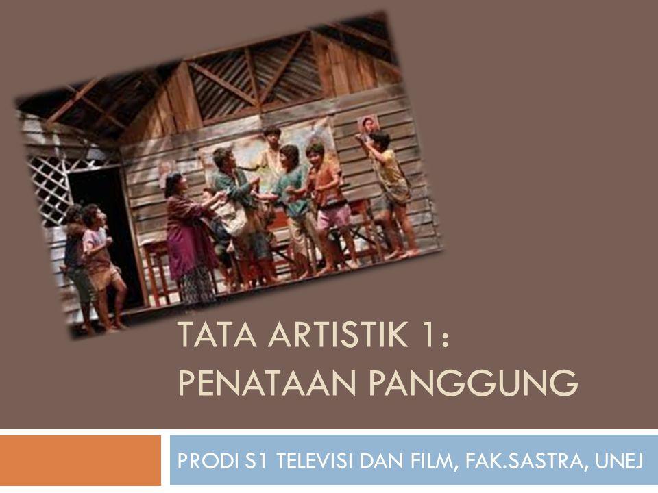TATA ARTISTIK 1: PENATAAN PANGGUNG PRODI S1 TELEVISI DAN FILM, FAK.SASTRA, UNEJ