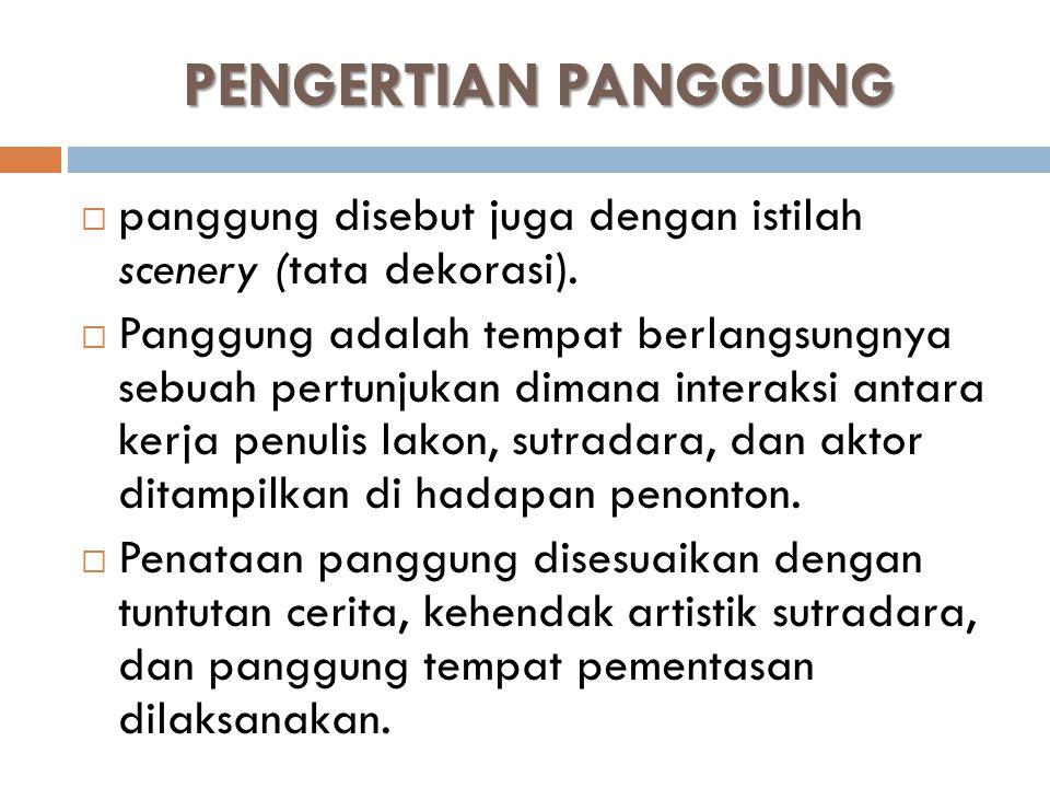 JENIS PANGGUNG dewasa ini hanya tiga jenis panggung yang sering digunakan.