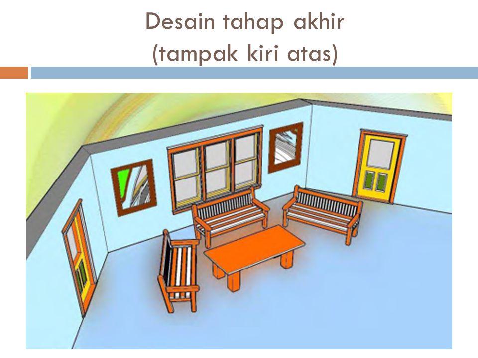 Desain tahap akhir (tampak kiri atas)