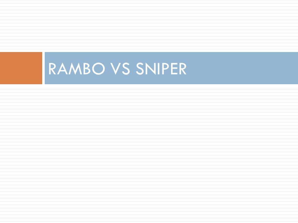 RAMBO VS SNIPER