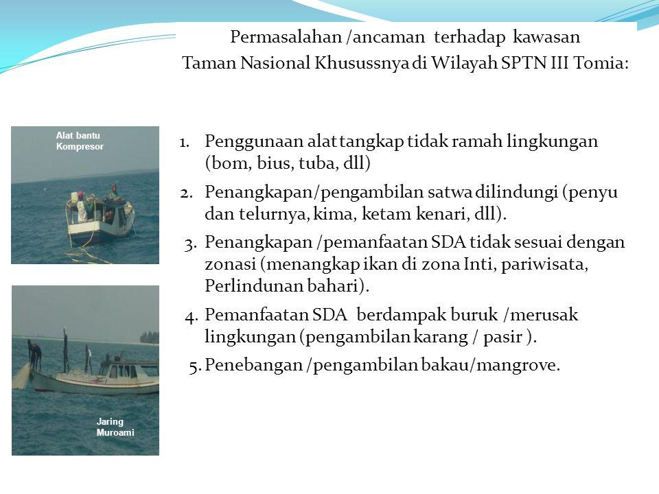 Permasalahan /ancaman terhadap kawasan Taman Nasional Khusussnya di Wilayah SPTN III Tomia: 1.Penggunaan alat tangkap tidak ramah lingkungan (bom, bius, tuba, dll) 2.Penangkapan/pengambilan satwa dilindungi (penyu dan telurnya, kima, ketam kenari, dll).