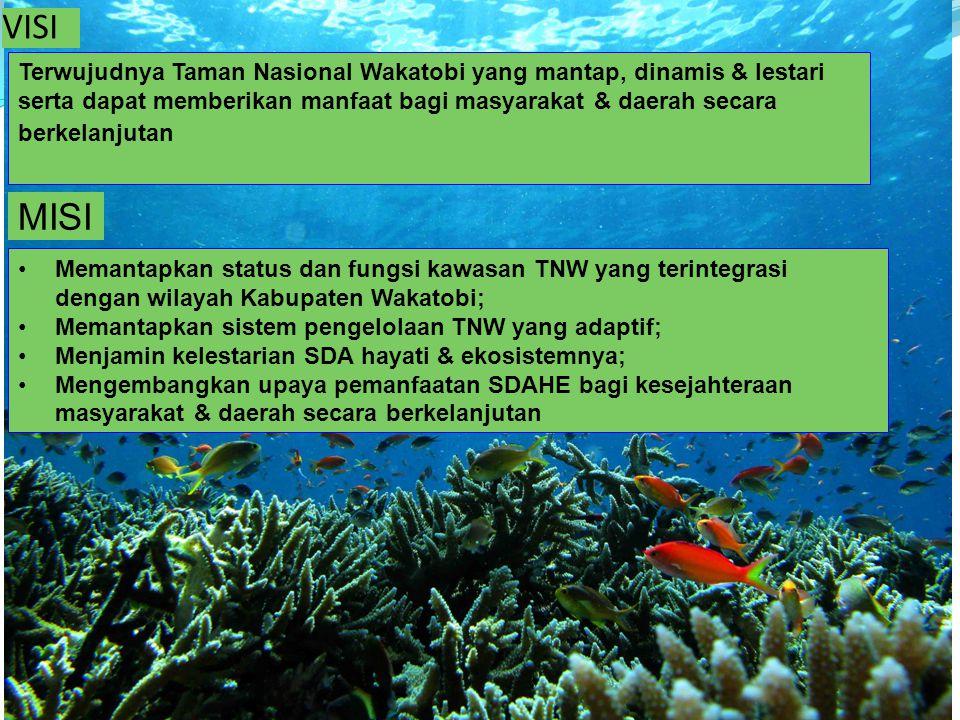 Terwujudnya Taman Nasional Wakatobi yang mantap, dinamis & lestari serta dapat memberikan manfaat bagi masyarakat & daerah secara berkelanjutan VISI Memantapkan status dan fungsi kawasan TNW yang terintegrasi dengan wilayah Kabupaten Wakatobi; Memantapkan sistem pengelolaan TNW yang adaptif; Menjamin kelestarian SDA hayati & ekosistemnya; Mengembangkan upaya pemanfaatan SDAHE bagi kesejahteraan masyarakat & daerah secara berkelanjutan MISI