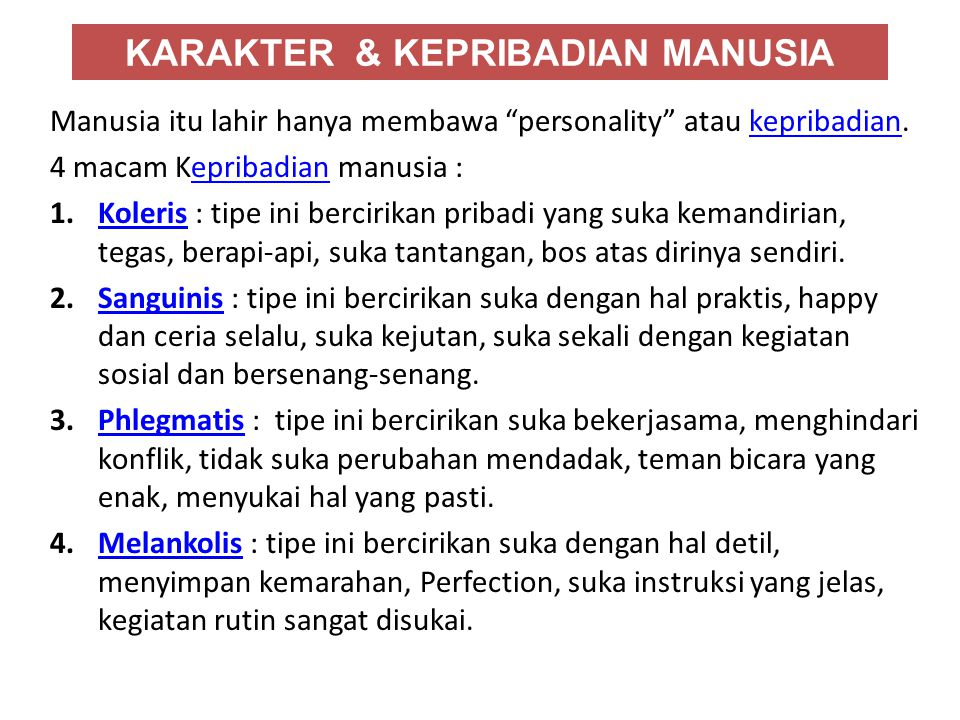 DOMEIN PEMBENTUKAN KARAKTER 1.Domein kognitif  Menjadi faham (knowing the good/moral knowing) 2.Domein affektif  Mampu merasakan & keinginan untuk berbuat kebajikan (desiring the good/loving the good/moral feeling) 3.