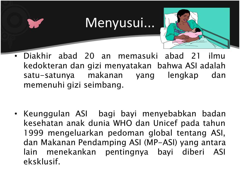 Menyusui...Mula-mula ASI Eksklusif ditetapkan bagi bayi 0 sampai 4-6 bulan.