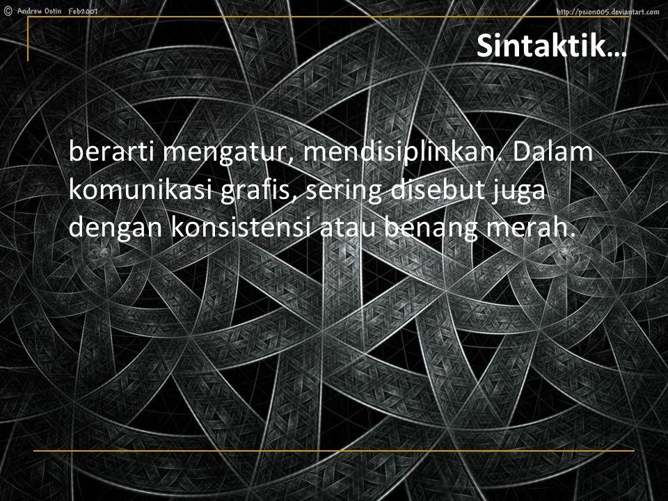 Sintaktik … berarti mengatur, mendisiplinkan.