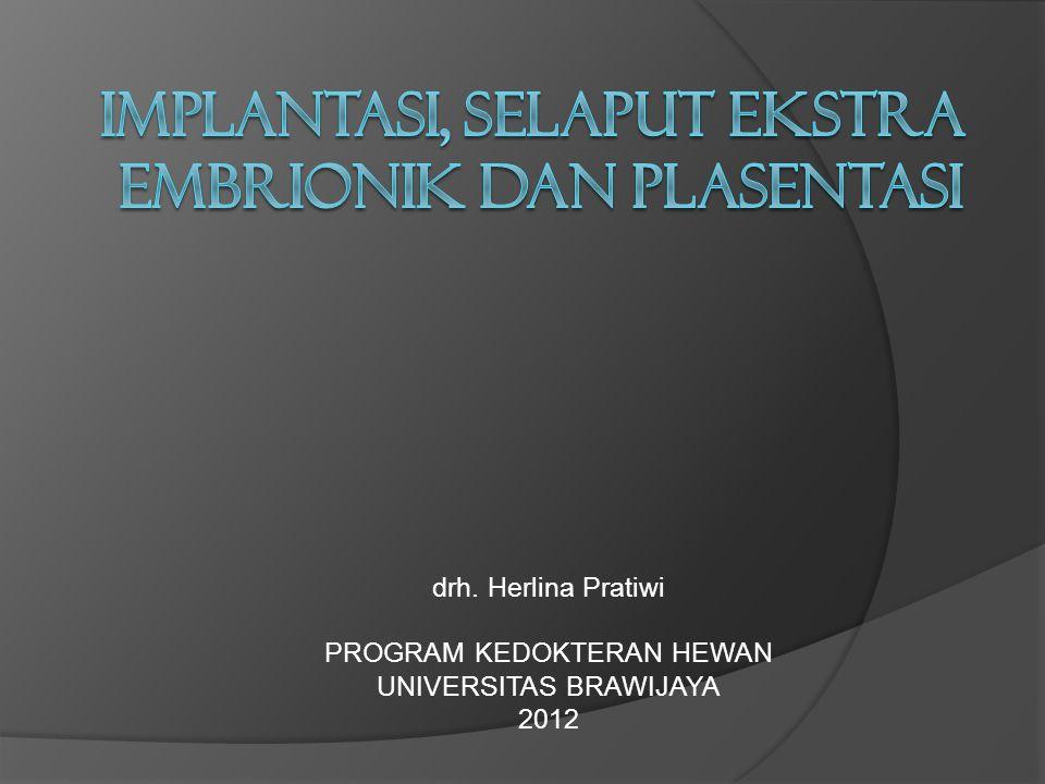 drh. Herlina Pratiwi PROGRAM KEDOKTERAN HEWAN UNIVERSITAS BRAWIJAYA 2012