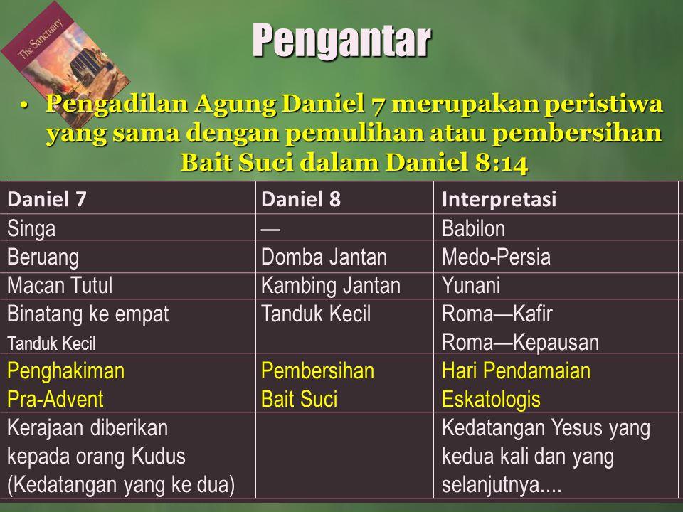 Pengadilan Agung Daniel 7 merupakan peristiwa yang sama dengan pemulihan atau pembersihan Bait Suci dalam Daniel 8:14Pengadilan Agung Daniel 7 merupak