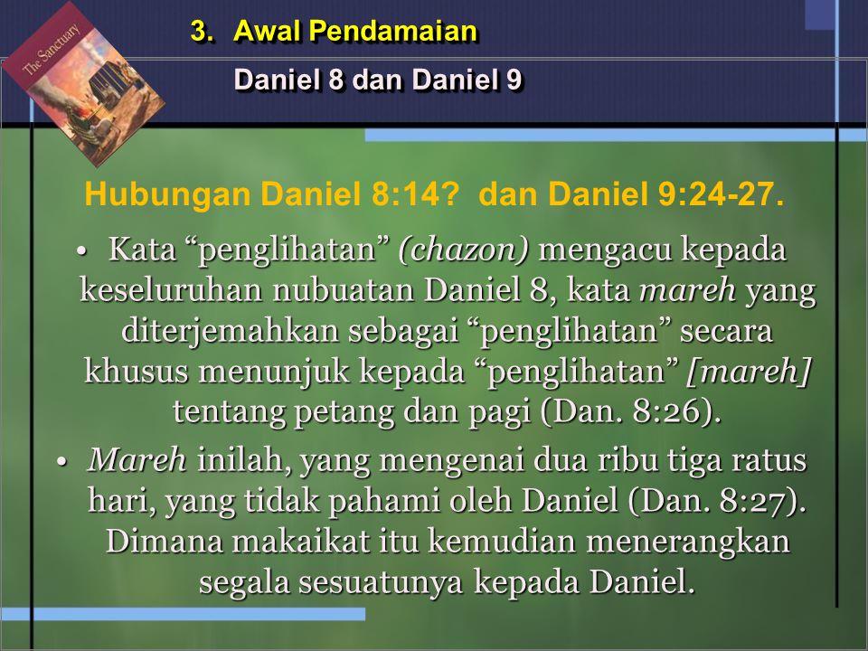 """Kata """"penglihatan"""" (chazon) mengacu kepada keseluruhan nubuatan Daniel 8, kata mareh yang diterjemahkan sebagai """"penglihatan"""" secara khusus menunjuk k"""