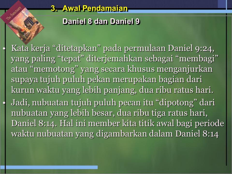 """Kata kerja """"ditetapkan"""" pada permulaan Daniel 9:24, yang paling """"tepat"""" diterjemahkan sebagai """"membagi"""" atau """"memotong"""" yang secara khusus menganjurka"""