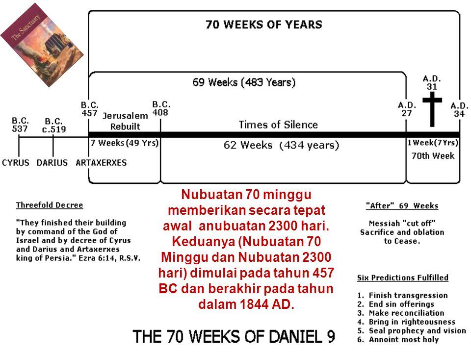 Nubuatan 70 minggu memberikan secara tepat awal anubuatan 2300 hari. Keduanya (Nubuatan 70 Minggu dan Nubuatan 2300 hari) dimulai pada tahun 457 BC da