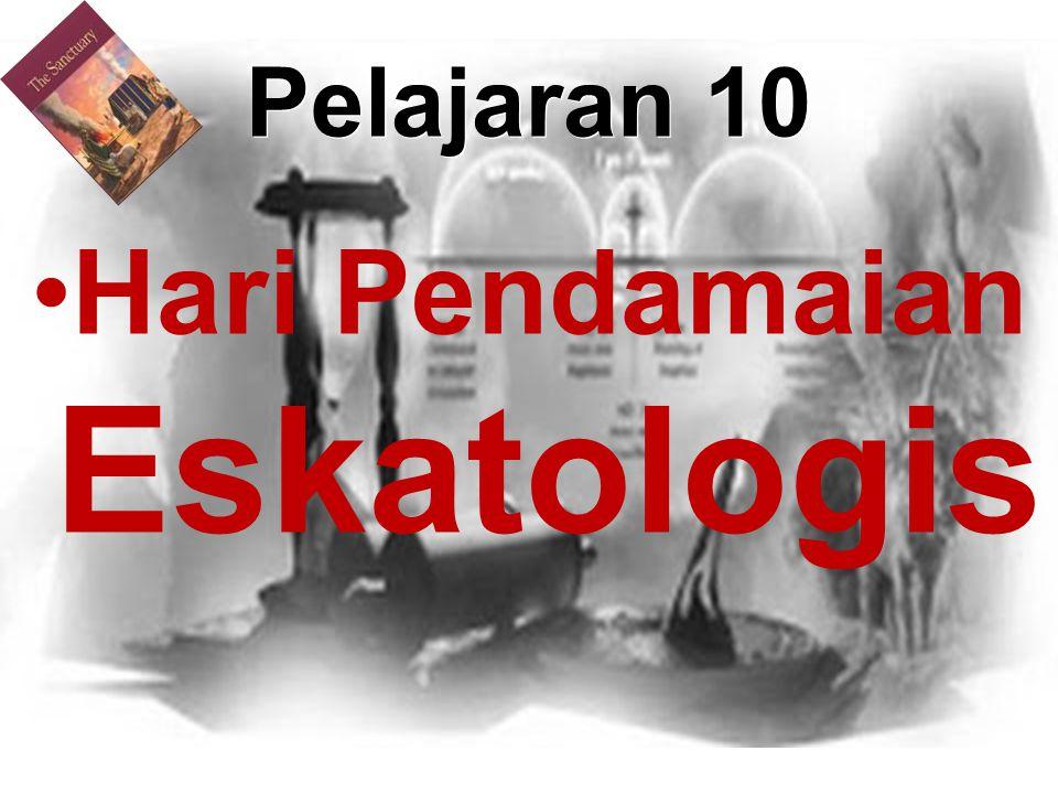 Pelajaran 10 Hari Pendamaian Eskatologis