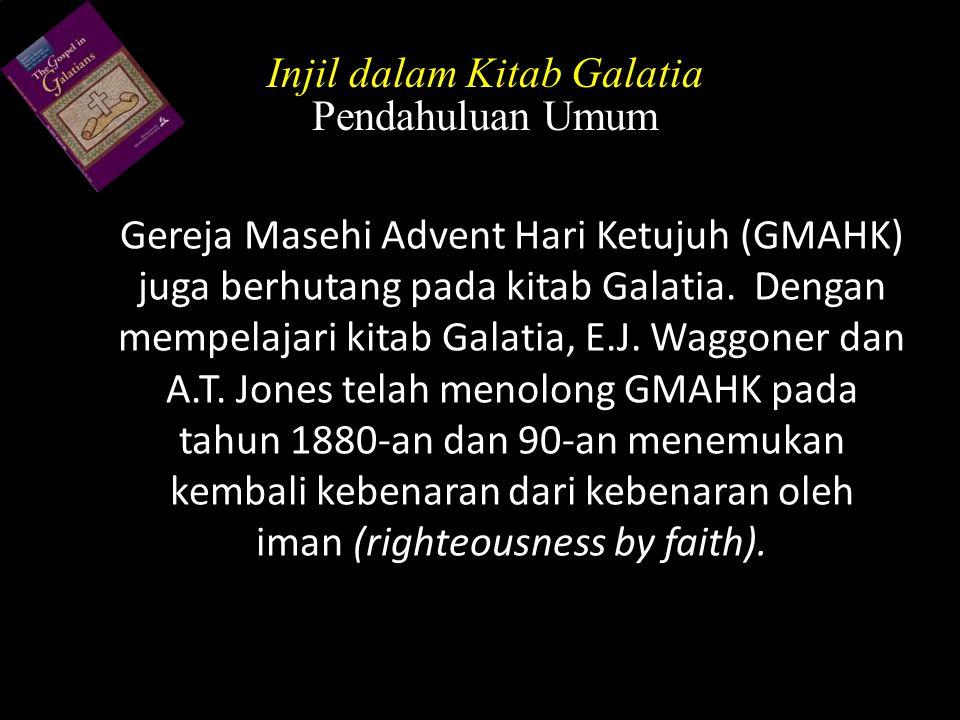 Gereja Masehi Advent Hari Ketujuh (GMAHK) juga berhutang pada kitab Galatia. Dengan mempelajari kitab Galatia, E.J. Waggoner dan A.T. Jones telah meno