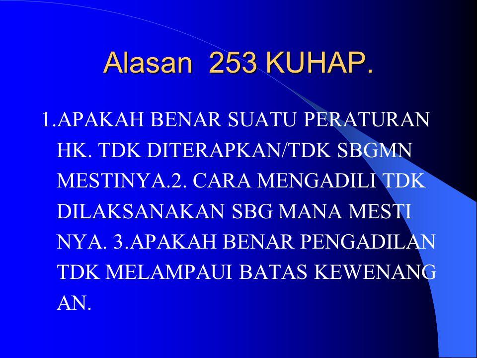 Putusan P.T. 1. 1.Menguatkan putusan P.N. 2. 2.mengubah puts.P.N. 3. 3.membatalkan dan memutus sendiri. 4. PEMERIKSAAN TK KASASI.(244 sam- 5. Pai258 k