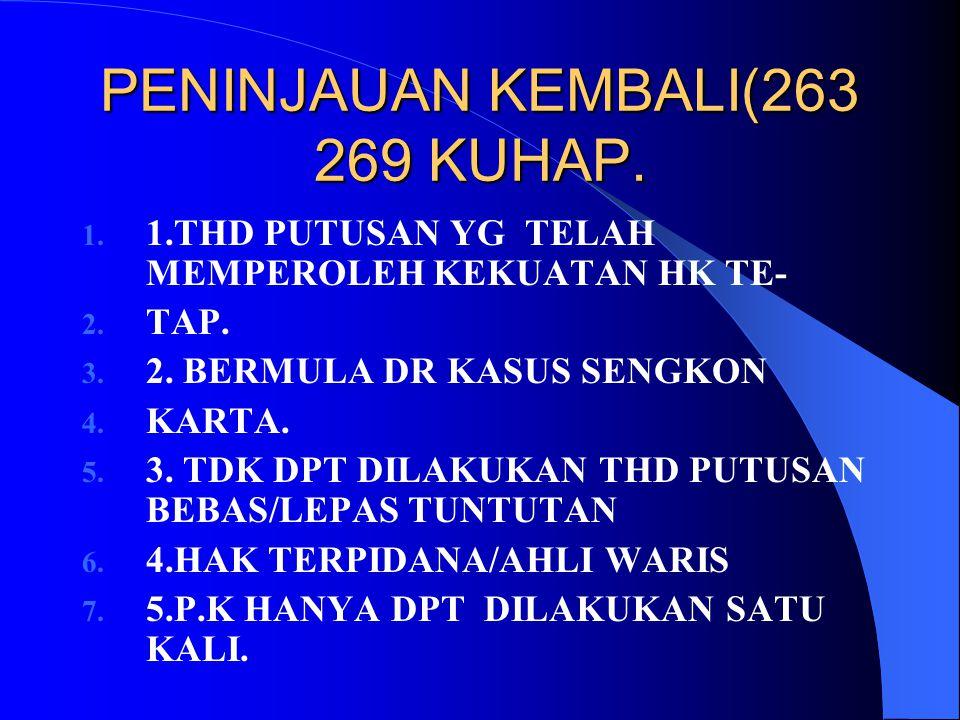 PUTUSAN M.A. 254 KUHAP 1. 1.MENOLAK PERMOHONAN KASASI 2. 2.MENGABULKAN 3. UPAYA HK. LUAR BIASA. 4. KASASI DEMI KEPT.HUKUM(259 KUHAP) 5. 1.Thd semua pu