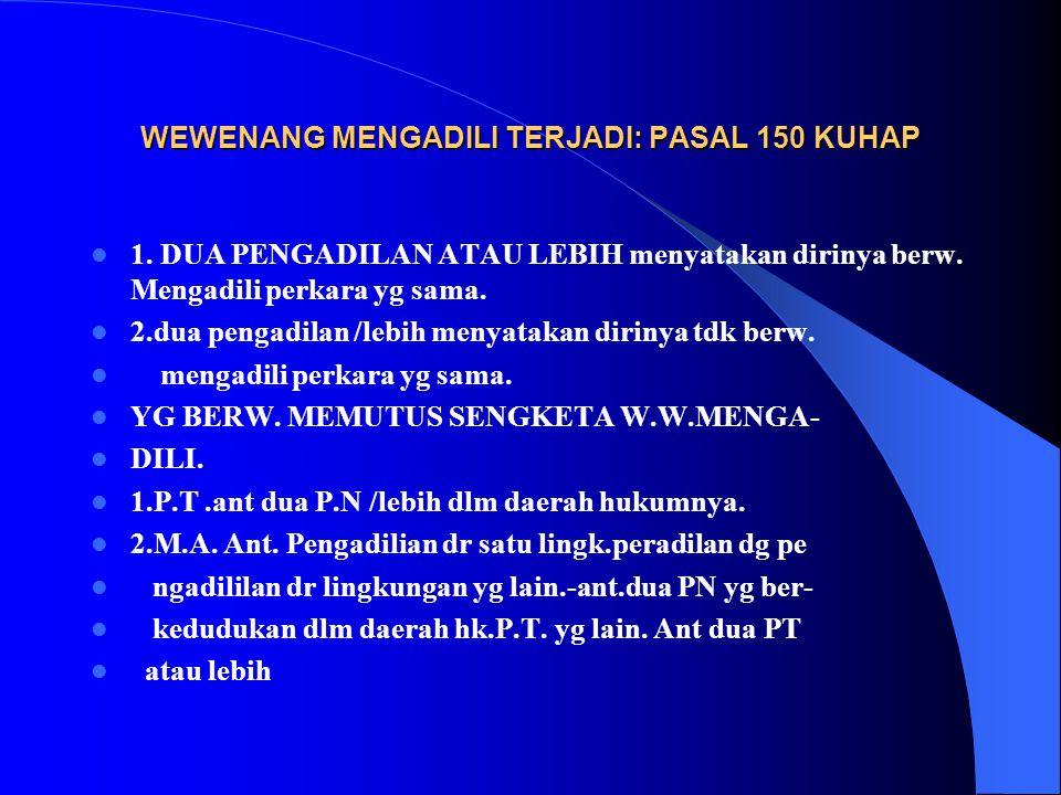 CARA P.U MENGAJUKAN PERLAWANAN THD PENETAPAN KETUA P.N 149 KUHAP 1. PERLAWANAN DISAMPAIKAN KPD K.P.N MEL PANIT. 2. DLM WKT 7 HARI PERLAWANAN DITERUSKA