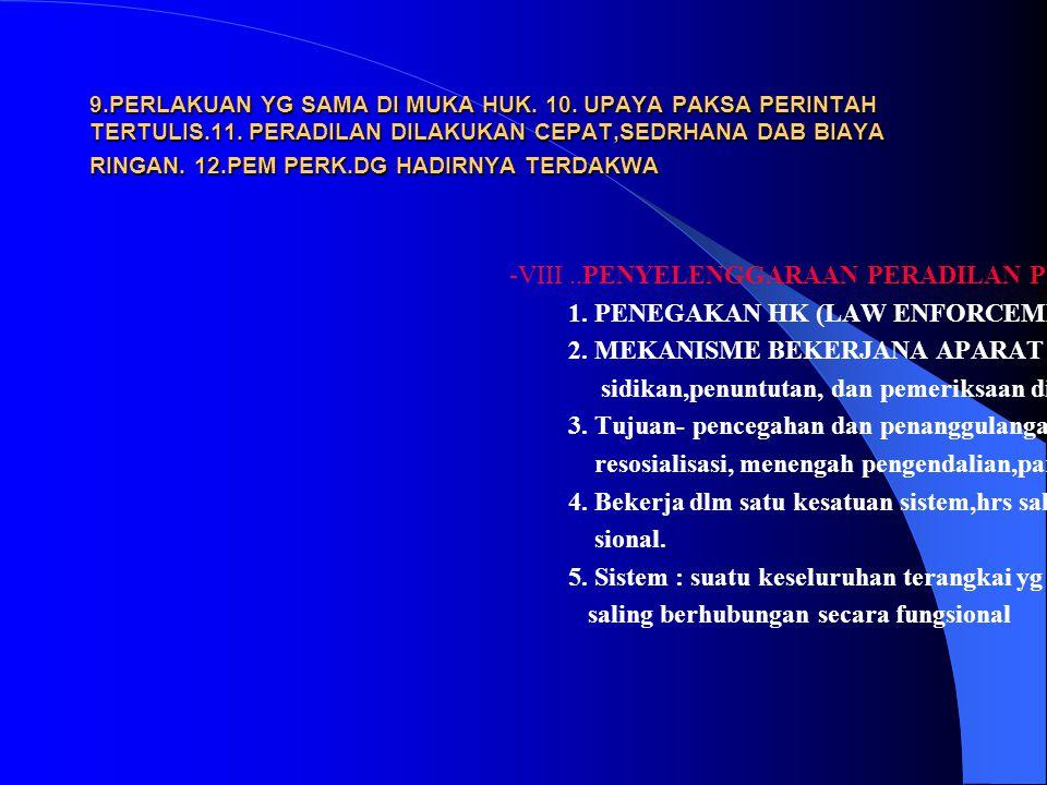 PENYIDIKAN – PENGERTIAN PETUGAS DAN TUJUAN(PASAL 1 BUTIR 2 KUHAP—MENEMUKAN PERISTIWA,MEMBUAT TERANG PERISTIWA DAN TSK DIKETAHUI PENYIDIKAN DIMULAI SESUDAH TERJADI TP U/KET.TTG: --T.P.