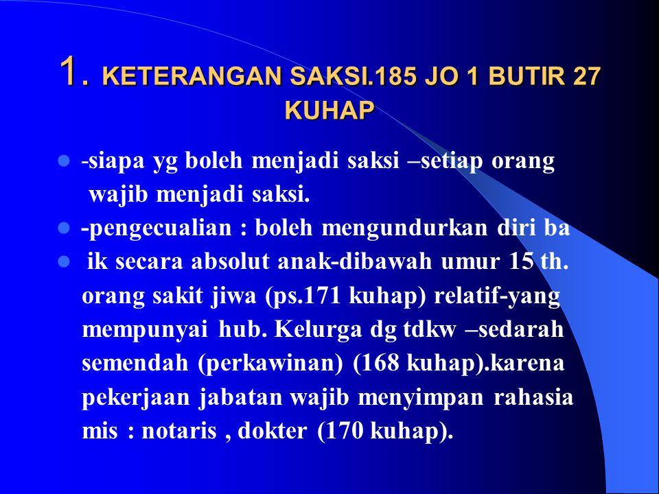Alat-alat bukti 184 KUHAP 1. KETERANGAN SAKSI 2. KETERANGAN AHLI. 3. SURAT. 4. PETUNJUK. 5. KETERANGAN TERDAKWA.
