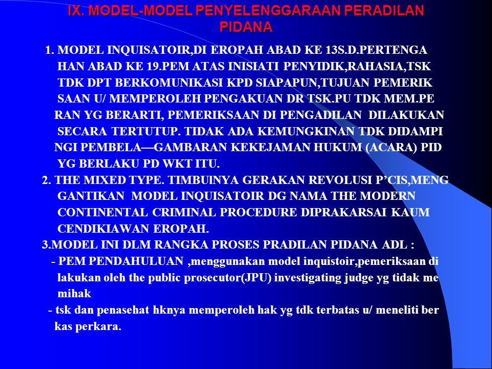 IX.MODEL-MODEL PENYELENGGARAAN PERADILAN PIDANA 1.