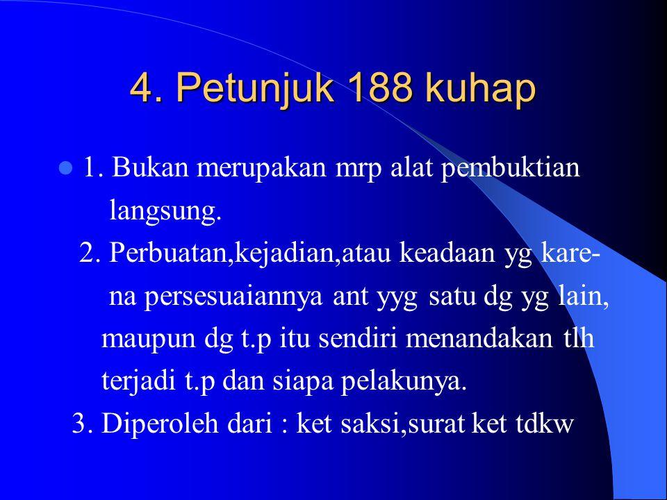 3. Surat –187 kuhap 3. Surat –187 kuhap 1. Berita acara. 2. Surat yg dibuat menurut ke tttan per u.u.- an dibuat oleh pejabat mengenai hal yg – termas