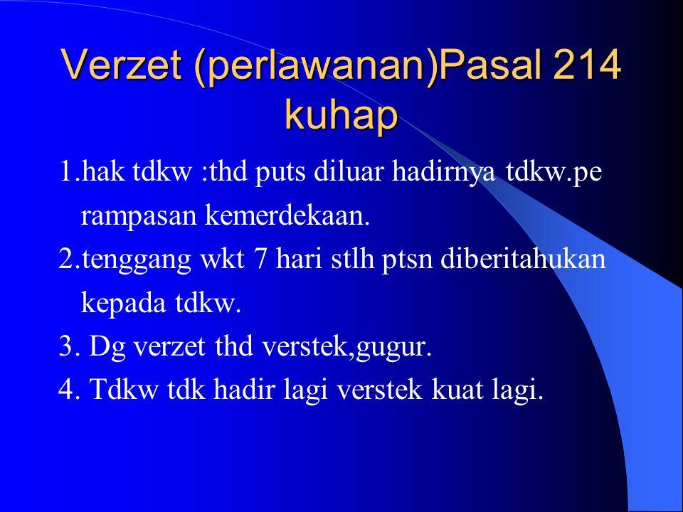 UPAYA HUKUM 1. UPYA HUKUM BIASA:VERZET,BAN- DING,KASASI. 2. UPAYA HUKUM LUAR BIASA :kasasi demi kepent. Hk.(cassatie in het belang van de wet) dan p.k