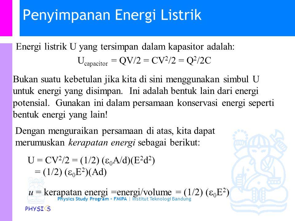 Physics Study Program - FMIPA | Institut Teknologi Bandung PHYSI S Contoh 17-8 (Giancoli) Sebuah kapasitor dihubungkan dengan baterei sehingga memiliki muatan Q.