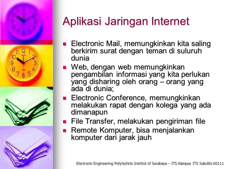Electronic Engineering Polytechnic Institut of Surabaya – ITS Kampus ITS Sukolilo 60111 Aplikasi Jaringan Internet Electronic Mail, memungkinkan kita