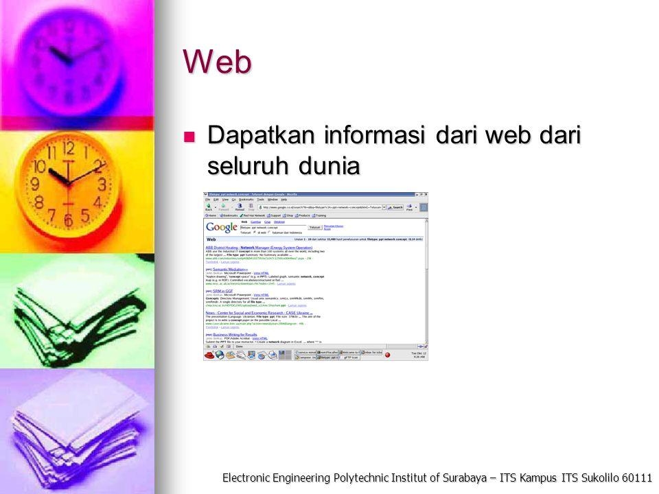 Electronic Engineering Polytechnic Institut of Surabaya – ITS Kampus ITS Sukolilo 60111 Web Dapatkan informasi dari web dari seluruh dunia Dapatkan informasi dari web dari seluruh dunia