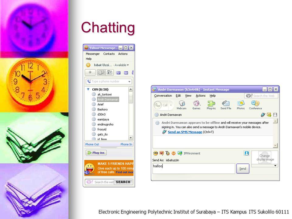 Electronic Engineering Polytechnic Institut of Surabaya – ITS Kampus ITS Sukolilo 60111 Chatting