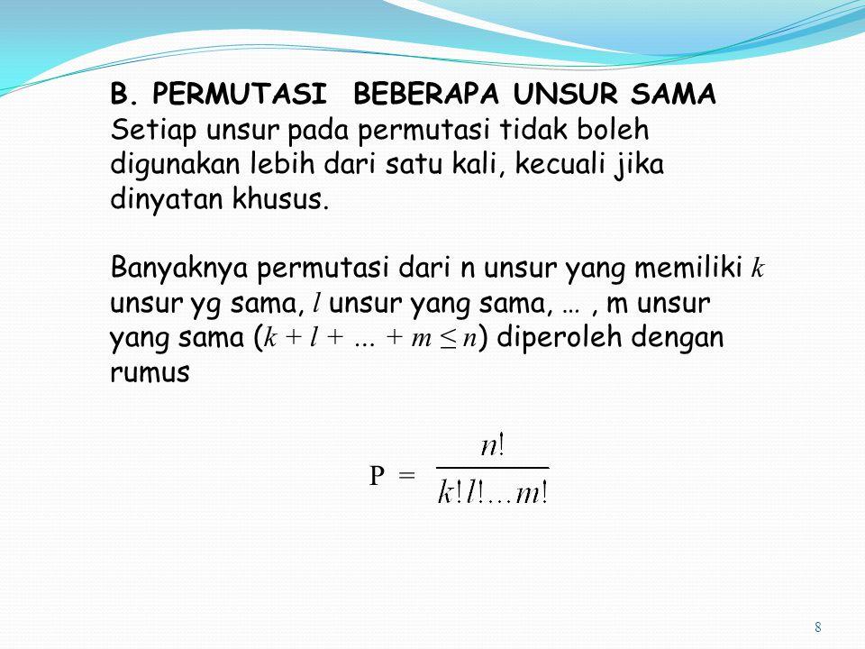 9 Contoh 1 Banyak cara menyusun Huruf berbeda yang dapat dibuat dari kata MATEMATIKA adalah….