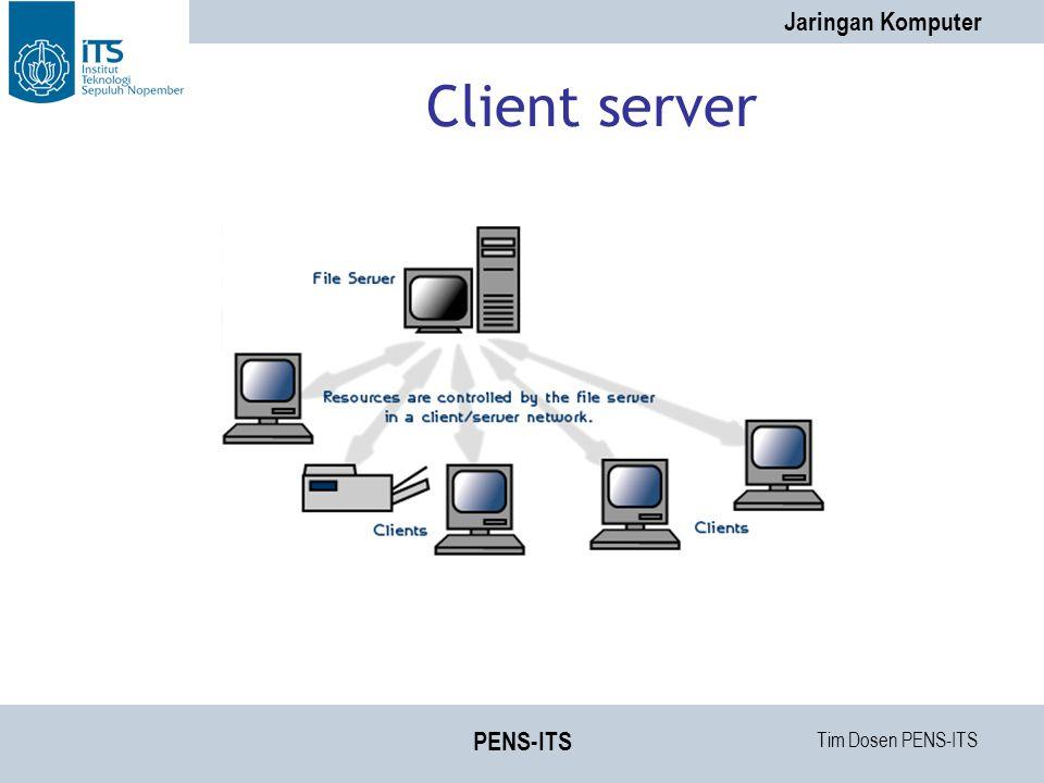 Tim Dosen PENS-ITS Jaringan Komputer PENS-ITS Client server