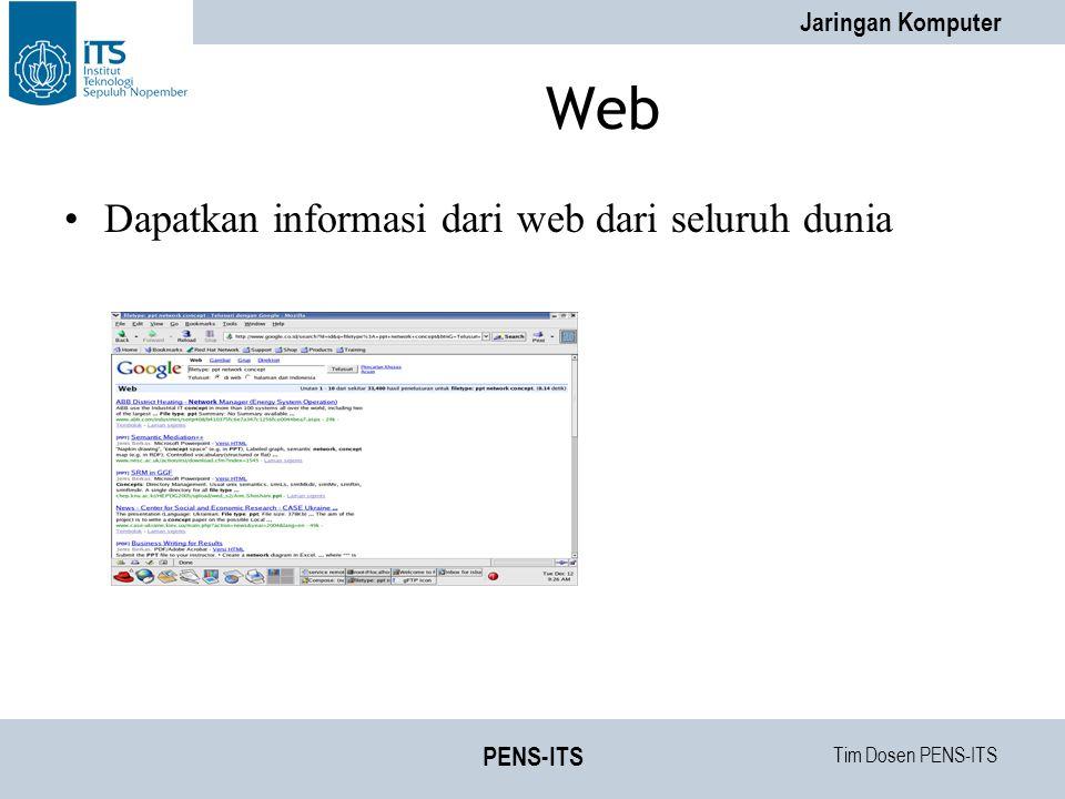 Tim Dosen PENS-ITS Jaringan Komputer PENS-ITS Web Dapatkan informasi dari web dari seluruh dunia